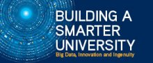 Critical Issues in Higher Education - Building a Smarter University - Big Data, Innovation and Ingenuity