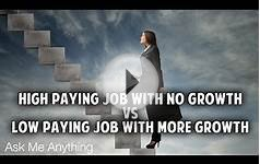 AMA - High Paying Jobs With No Growth vs Low Paying Jobs